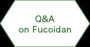 Q&A on fucoidan